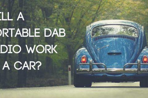 Will a Portable DAB Radio Work in a Car?