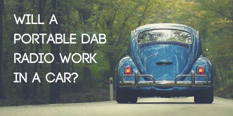 Will a Portable DAB Radio Work in a Car