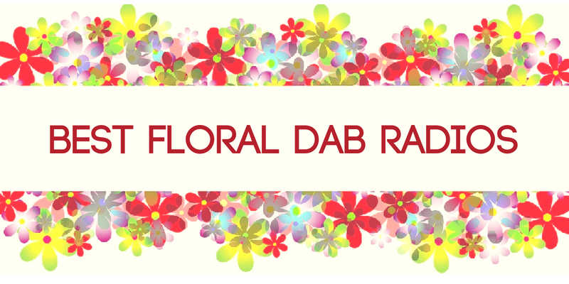 Best Floral DAB Radios
