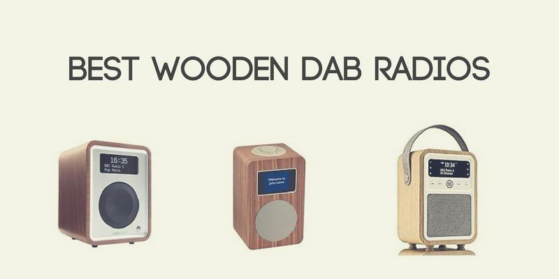 Best Wooden DAB Radios