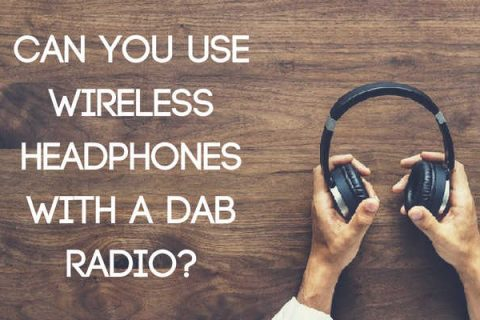 Can You Use Wireless Headphones with a DAB Radio?