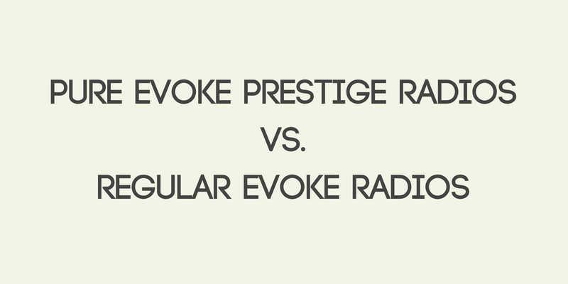 Pure Evoke Prestige Radios vs. Regular Evoke Radios
