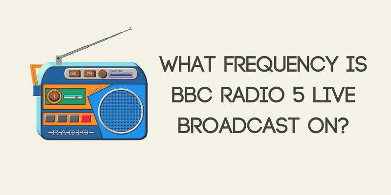 What Frequency Is BBC Radio 5 Live Broadcast On?
