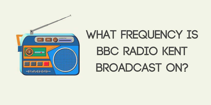 What Frequency Is BBC Radio Kent Broadcast On