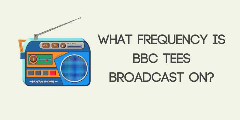What Frequency Is BBC Tees Broadcast On
