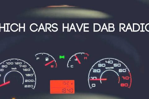 Which Cars Have DAB Radio? (UK 2018)