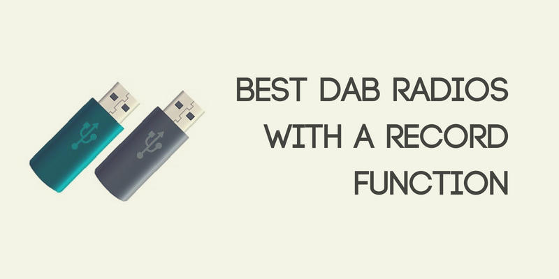 Best DAB Radios with a Record Function