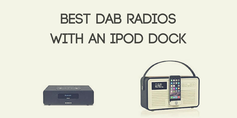 Best DAB Radios with an iPod Dock