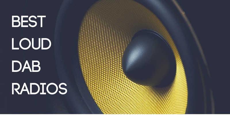 Best Loud DAB Radios