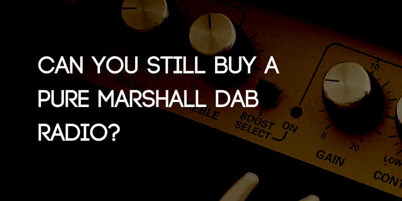 Can You Still Buy a Pure Marshall DAB Radio