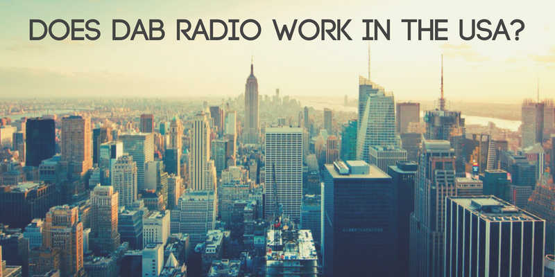 Does DAB Radio Work in the USA