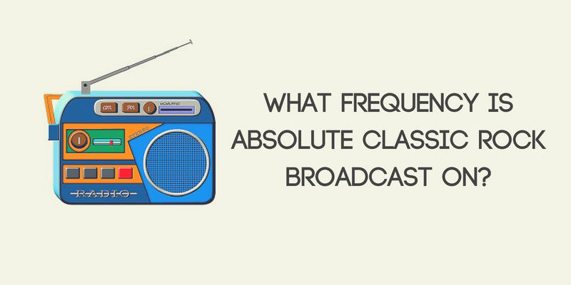 What Frequency Is Absolute Classic Rock Broadcast On