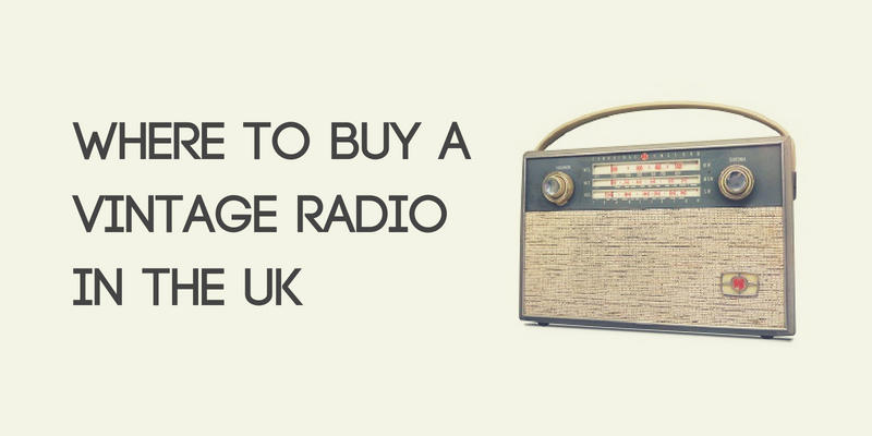 Where to Buy a Vintage Radio in the UK