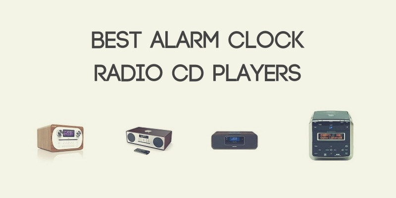 Best Alarm Clock Radio CD Players