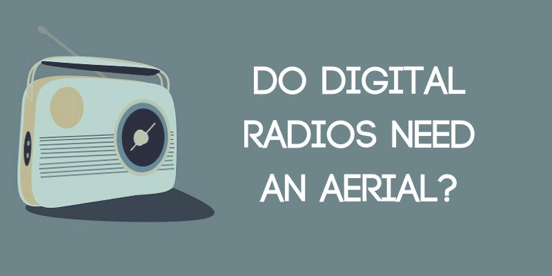 Do Digital Radios Need an Aerial