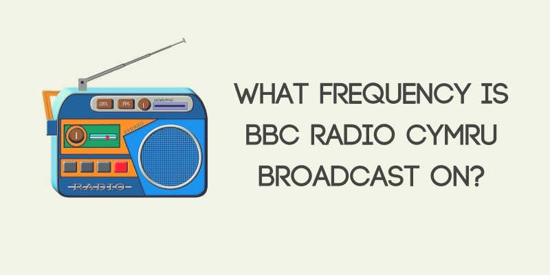 What Frequency Is BBC Radio Cymru Broadcast On