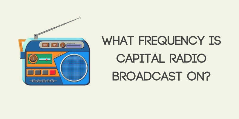 What Frequency Is Capital Radio Broadcast On