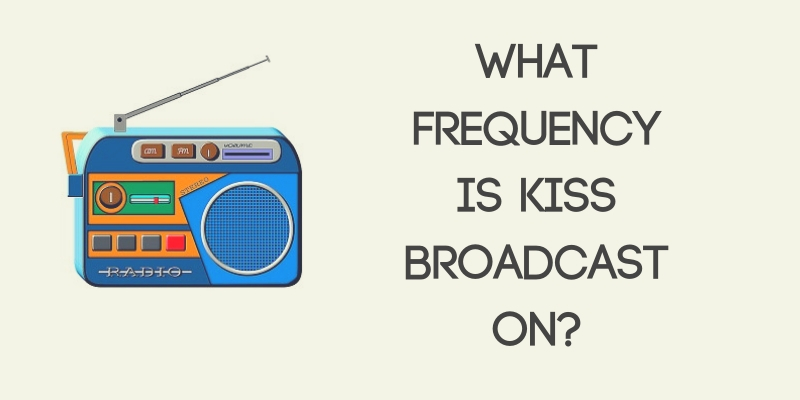 What Frequency Is Kiss Broadcast On