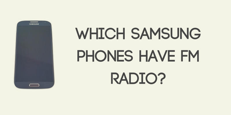 Which Samsung Phones Have FM Radio
