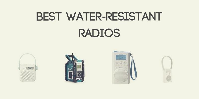 Best Water-Resistant Radios