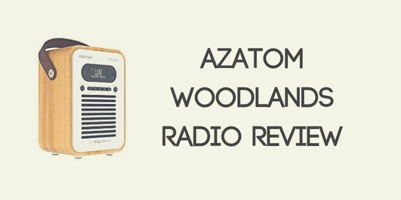 AZATOM Woodlands DAB Radio Review