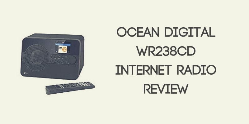 Ocean Digital WR238CD Internet Radio Review