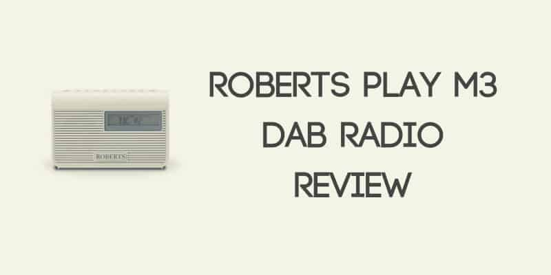 Roberts Play M3 DAB Radio Review