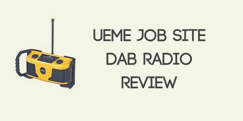 UEME Job Site DAB Radio Review