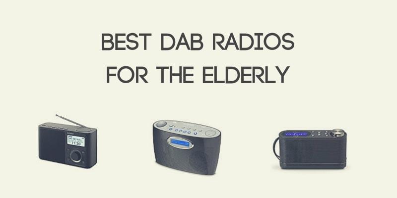 Best DAB Radios for the Elderly