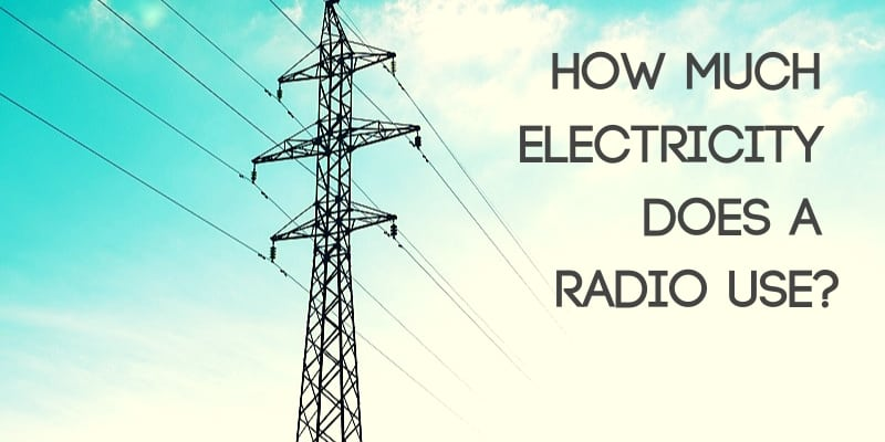 How Much Electricity Does a Radio Use