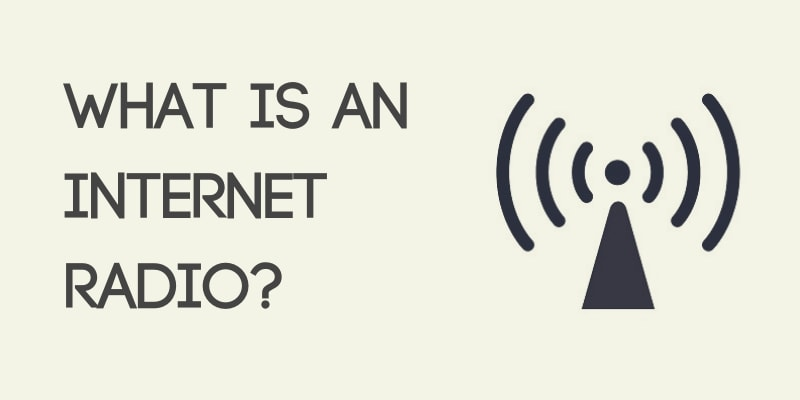 What is an internet radio?