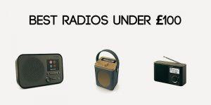 Best Radios Under £100