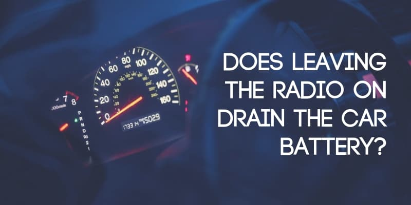 Does Leaving the Radio on Drain the Car Battery