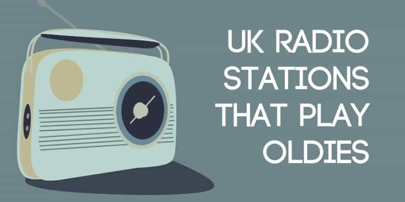 UK Radio Stations that Play Oldies