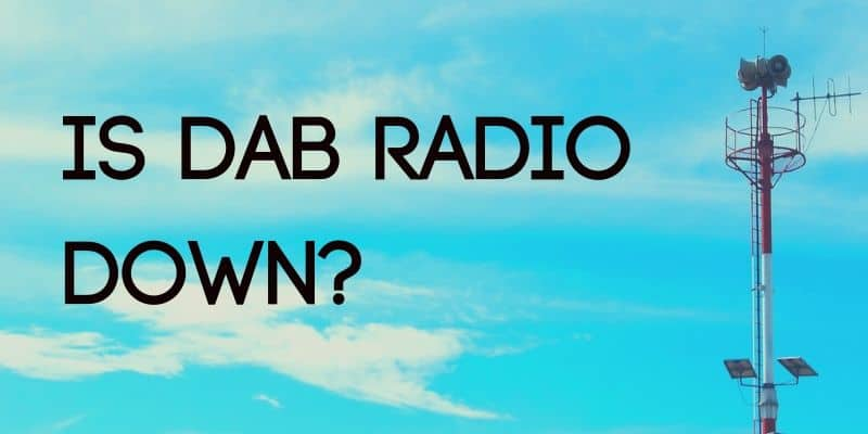 Is DAB Radio Down